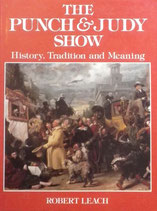 THE PUNCH&JUDY SHOW  History,Tradition and Meaning Robert Leach
