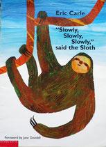 Slowly,Slowly,Slowly, said the Sloth エリック・カール ゆっくりがいっぱい!