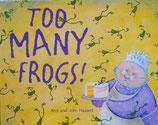 Too Many Frogs!  あまりにいっぱいのかえる  アン&ジョン・ハセット
