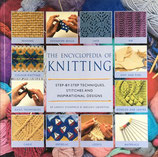 Encylopedia of Knitting Step-By-Step Techniques, Stitches and Inspirational Designs 編み物大全