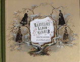 The Marvelous Album of Madame B     Being the Handiwork of a Victorian Lady of Considerable Talent
