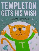 Templeton Gets His Wish  テンプルトン  Greg pizzoli