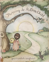 Morning is a Little Child joan walsh anglund ジョン・ウォルシュ・アングランド