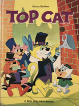 TOP CAT Hanna-Barbera A BIG GOLDEN BOOK Hawley Pratt and Al White