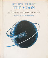 LET'S FIND OUT ABOUT THE MOON by MARTHA and CHARLES SHAPP Pictures by YUKIO TASHIRO