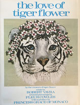 the Love of Tiger Flower  Fleur Cowles