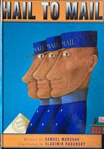 Hail to Mail Vladimir Radunsky  Samuel Marshak