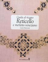 Guida al ricamo reticella e merletto veneziano Laura Marzorati