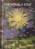 THE SUN IS A STAR     Eric Carle