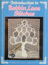 Introduction to Bobbin Lace Stitches   Bridget M Cook & Geraldine Stott