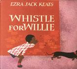 Whistle for Willie Ezra Jack Keats  ピーターのくちぶえ エズラ=ジャック=キーツ