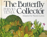 The Butterfly Collector Fulvio Testa Adapted by Naomi Lewis