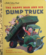 the happy man and his Dump Truck    a Little Golden Book