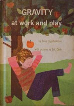 GRAVITY at work and play    Eric Carle