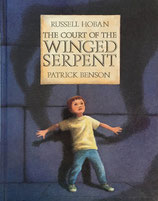 The Court of Winged Serpent Russell Hoban Patrick Benson