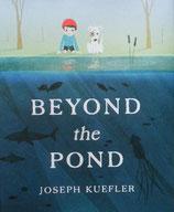 Beyond the Pond    いけをこえると  Joseph Kuefler