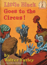 Little Black Goes to the Circus! Beginner Books  by Walter Farley