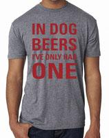 In Dog Beers T-Shirt Unisex Grey Crew