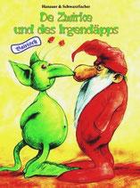 Bayerisches/bairisches Kinderbuch: De Zwirke und des Irgendäpps