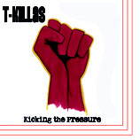 T-Killas - Kicking The Pressure - 7""