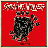 Starving Wolves - True Fire - LP + MP3