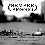 """Sempre Peggio - Anni Buttati - 7"""""""