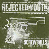 Rejected Youth - Screwballs - 7""