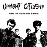 Upright Citizens - Make The Future Mine & Yours - 12""