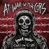 Call The Cops / Just Wär - At War With Cops - Split LP