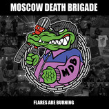 """Moscow Death Brigade - Flares Are Burning - 7"""""""
