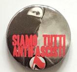 Siamo Tutti Antifascisti - Button