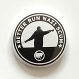Better Run Nazi Scum - Button
