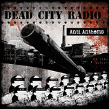 Dead City Radio - Anti Anthems - 12""