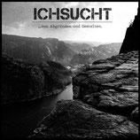 """Ichsucht - ...von Abgründen und Gestalten - 7"""" + MP3"""