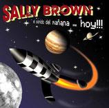 Sally Brown - El Sonido Del Mañana...Hoy !!! - CD