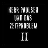 """Herr Paulsen und das Zeitproblem - II - 12"""" + MP3"""