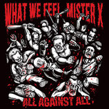 "What We Feel / Mister X - All Against All Split - 12"" + MP3"