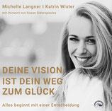 """Michelle Langner """"Deine Vision ist dein Weg zum Glück!"""