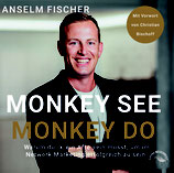 "Anselm Fischer ""Monkey see, monkey do"""