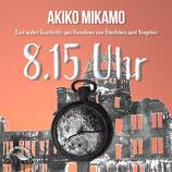 8.15 Uhr - Eine wahre Geschichte aus Hiroshima vom Überleben und Vergeben