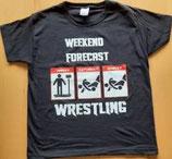 "T-Shirt ""WEEKEND FORECAST ... WRESTLING"""