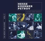 Hesse Koerner Petrov - In New Orleans Vol.1