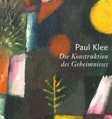 Paul Klee. Die Konstruktion des Geheimnisses