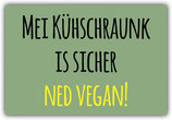 KühlschrankMagnet -Mei Kühschraunk is sicher ned vegan!-