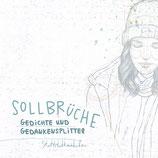 SOLLBRÜCHE - GEDICHTE UND GEDANKENSPLITTER | STATTSTADTMÄDCHEN | 148 Seiten