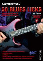 E-Gitarre TABs - 50 Blues Licks (von Jörg Sieghart / Tunesday Bestellnummer TUN27)
