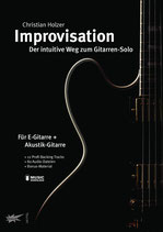 Improvisation - der intuitive Weg zum Gitarren-Solo (von Christian Holzer / Tunesday-Bestellnummer: CH02)