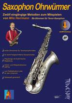 Saxophon Ohrwürmer - für Tenor-Saxophon (von Milo Herrmann / Tunesday-Bestellnummer: TUN29-T)