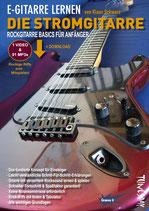 E-Gitarre lernen - die Stromgitarre - Rockgitarre Basics für Anfänger (von Klaus Schwarz / Tunesday Bestellnummer TUN26)