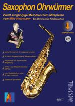 Saxophon Ohrwürmer - für Alt-Saxophon (von Milo Herrmann / Tunesday-Bestellnummer: TUN29-A)